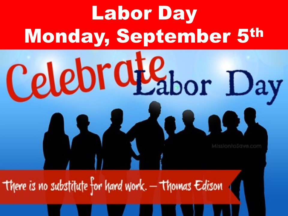 Labor Day  Monday, September 5th