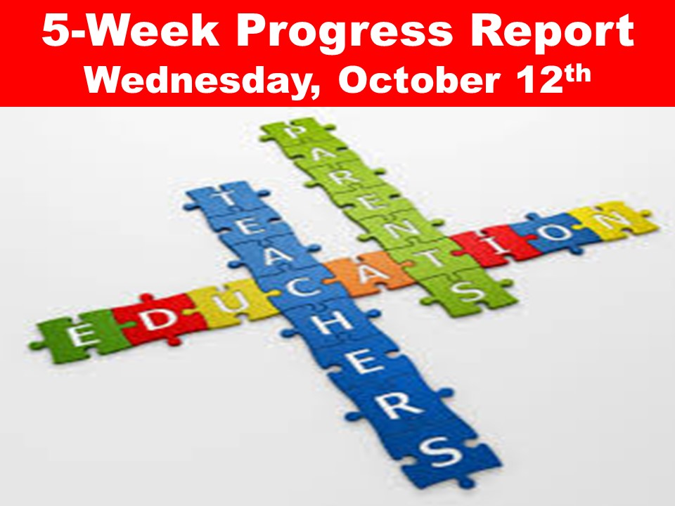 5-Week Progress Report Wednesday, October 12th