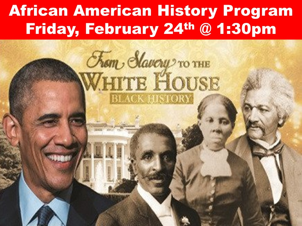 African American History Program Friday, February 24th @ 1:30pm