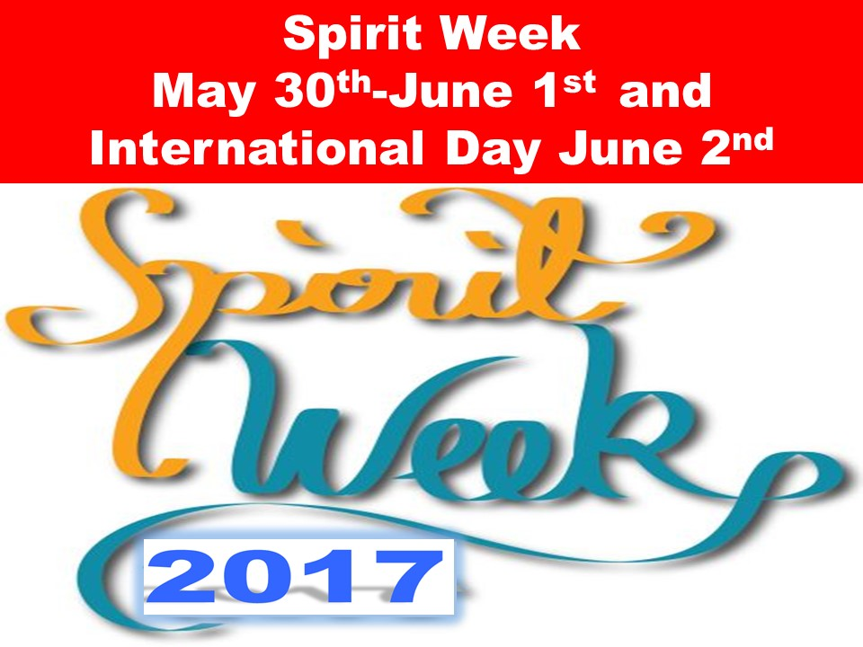 Spirit Week  May 30th-June 1st  and International Day June 2nd