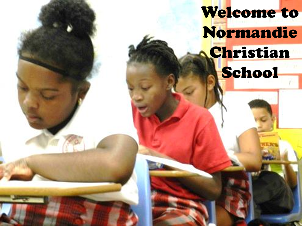 Welcome to  Normandie Christian  School