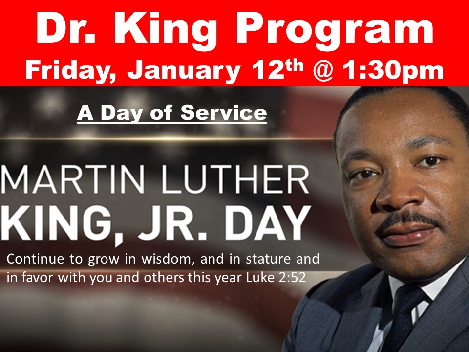Dr. King Program Friday, January 12th @ 1:30pm