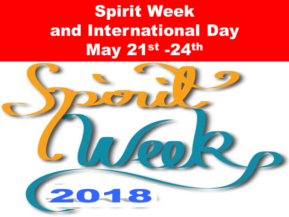 Spirit Week  and International Day May 21st -24th
