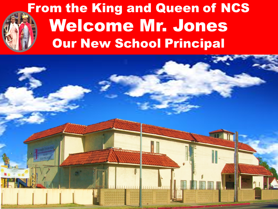 The King and Queen of NCS Welcomes Mr. Jones Our New School Principal