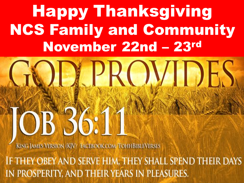 Happy Thanksgiving  NCS Family and Community Nov 22nd – 23rd