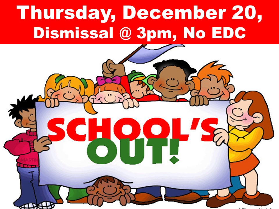 Thursday, December 20,  Dismissal @ 3pm, No EDC