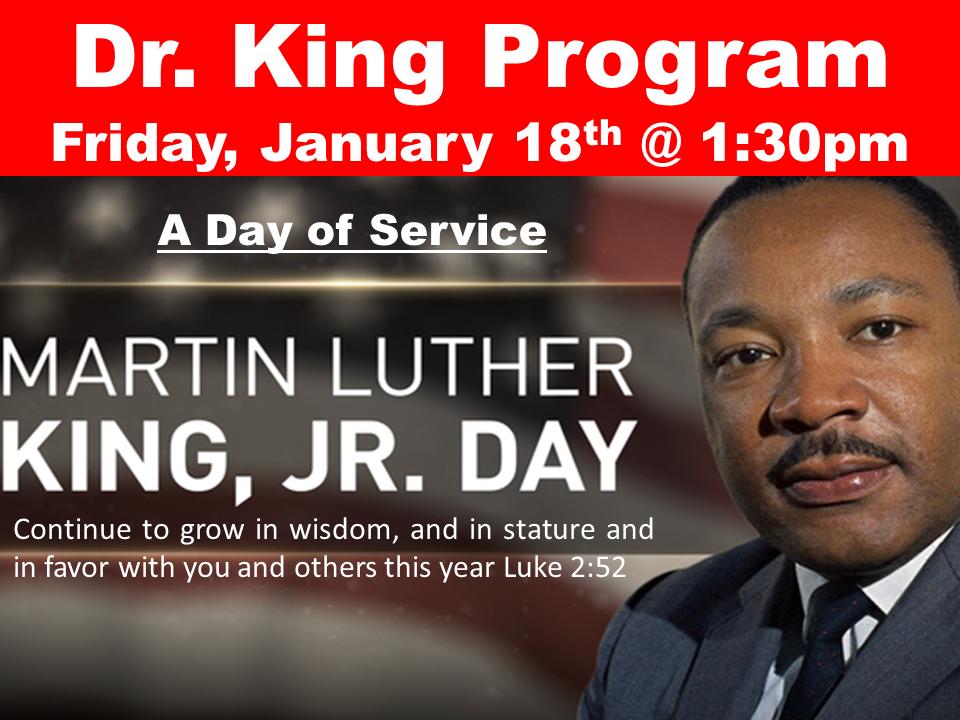 Dr. King Program Friday, January 18th @ 1:30pm