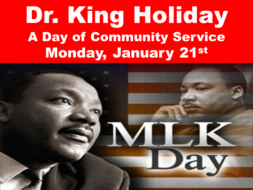 Dr. King Holiday, A Day of Community Service, Monday, January 21st