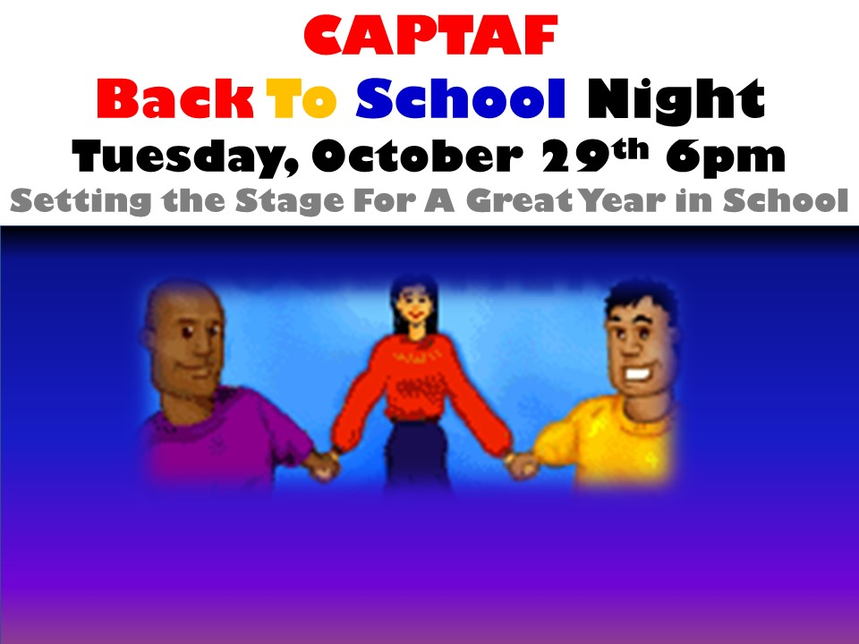 CAPTAF Back To School Night  Tuesday, October 29th 6pm