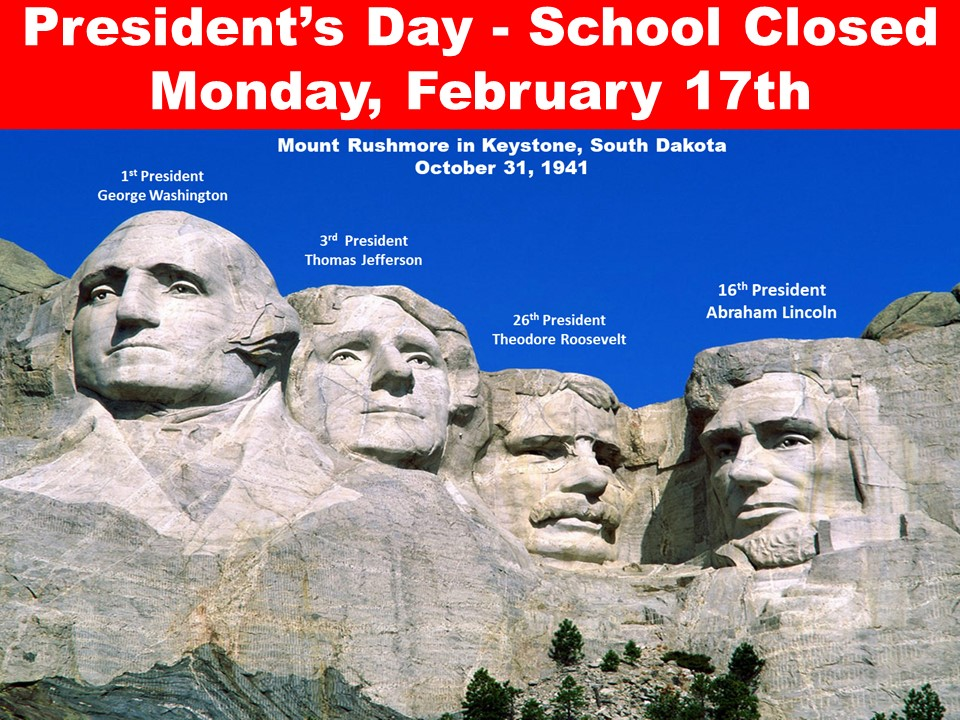 President's Day – School Closed Monday, February 17th