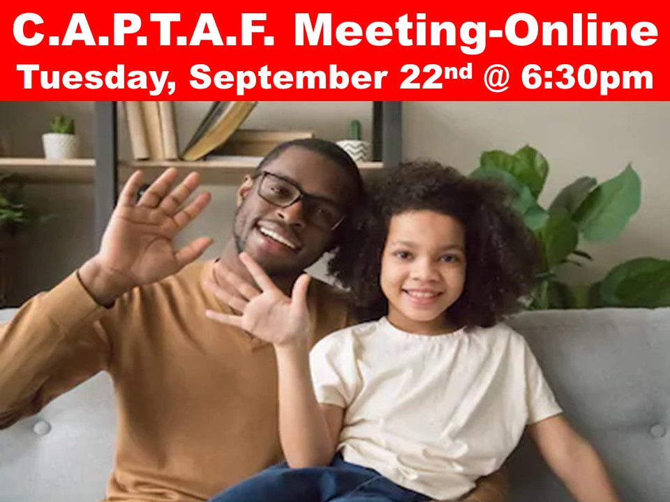 C.A.P.T.A.F. Meeting-Online Tuesday, September 22nd @ 6:30pm