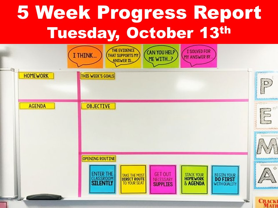 5 Week Progress Report Tuesday, October 13th